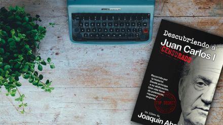 Día del libro: Joaquín Abad desvela las sombras y luces de Juan Carlos I
