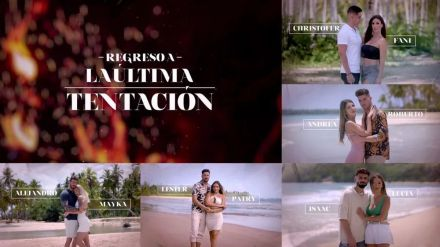 'Regreso a la última tentación' saca a la luz los deslices desconocidos de Lucía y Andrea